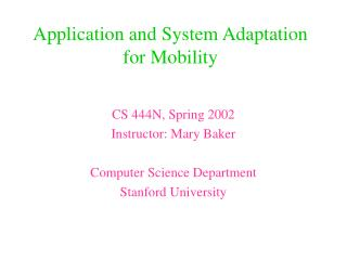 Application and System Adaptation for Mobility