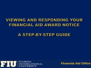 Viewing and Responding your  Financial Aid Award Notice A Step-by-step guide