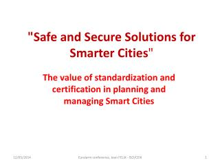 """Safe and Secure Solutions for Smarter Cities """