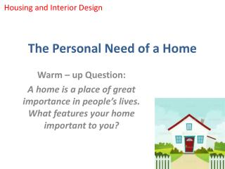 The Personal Need of a Home