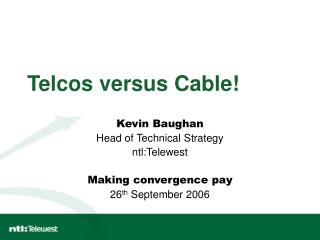Telcos versus Cable!