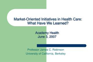 Market-Oriented Initiatives in Health Care: What Have We Learned?