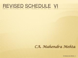 REVISED SCHEDULE  VI