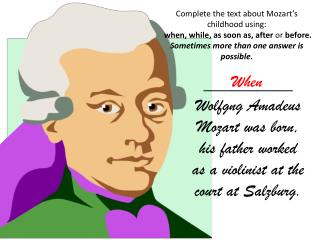 Complete the text about Mozart's childhood using: