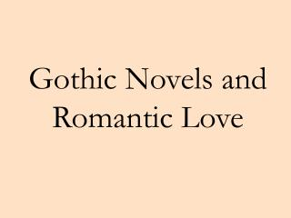 Gothic Novels and Romantic Love
