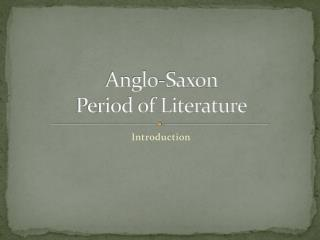 Anglo-Saxon  Period of Literature
