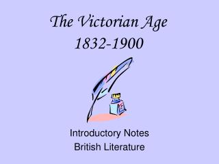 The Victorian Age 1832-1900