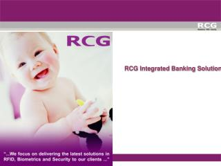 RCG Integrated Banking Solution