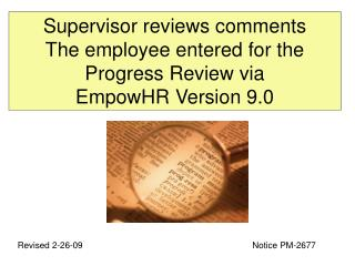 Supervisor reviews comments  The employee entered for the  Progress Review via EmpowHR Version 9.0