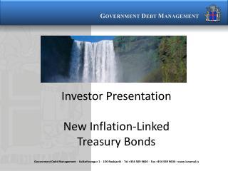 Investor Presentation New Inflation-Linked Treasury Bonds