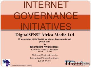 INTERNET GOVERNANCE INITIATIVES