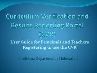 Curriculum Verification and Results Reporting Portal (CVR)