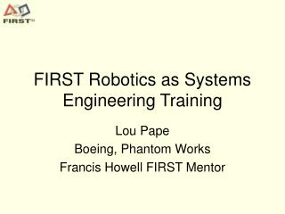 FIRST Robotics as Systems Engineering Training