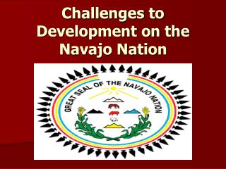 Challenges to Development on the Navajo Nation
