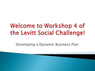 Welcome to Workshop 4 of the Levitt Social Challenge!