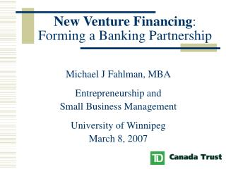 New Venture Financing : Forming a Banking Partnership