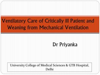 Ventilatory  Care of Critically ill Patient and Weaning from Mechanical Ventilation