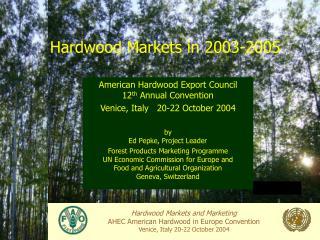 Hardwood Markets in 2003-2005