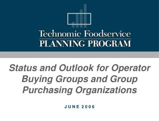 Status and Outlook for Operator Buying Groups and Group Purchasing Organizations