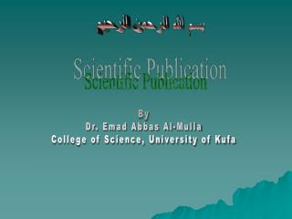 By Dr. Emad Abbas Al-Mulla College of Science, University of Kufa