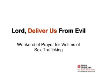 Lord,  Deliver Us  From Evil