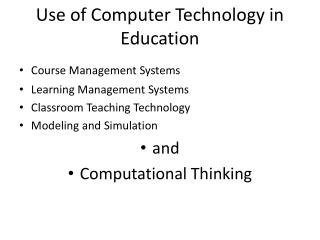 Use of Computer Technology in Education