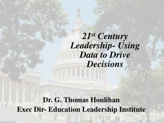 21 st  Century Leadership- Using Data to Drive Decisions