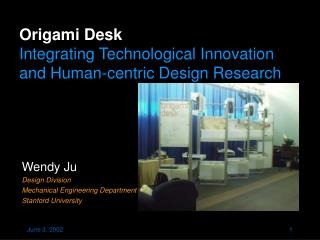 Origami Desk Integrating Technological Innovation and Human-centric Design Research