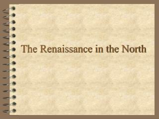 The Renaissance in the North