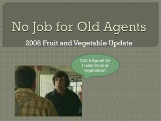 No Job for Old Agents