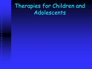 Therapies for Children and Adolescents