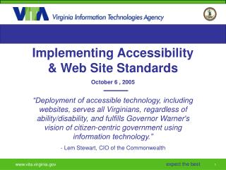 Implementing Accessibility & Web Site Standards October 6 , 2005