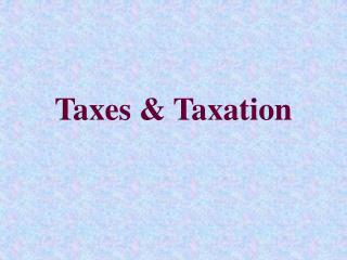 Taxes & Taxation