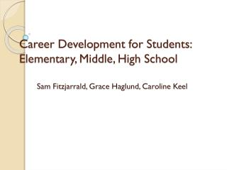 Career Development for Students: Elementary, Middle, High School