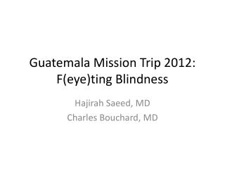 Guatemala Mission Trip 2012: F(eye)ting Blindness