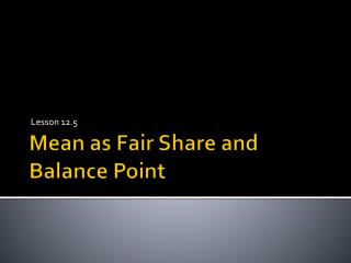 Mean as Fair Share and Balance Point