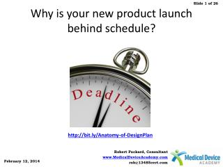 Why is your new product launch behind schedule?