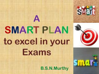 A S M A R T P L A N to excel in your  Exams