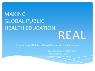 MAKING GLOBAL PUBLIC HEALTH EDUCATION