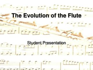 The Evolution of the Flute