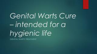 Genital  Warts Cure – intended for a hygienic life