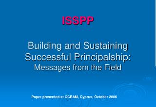ISSPP Building and Sustaining Successful Principalship:  Messages from the Field