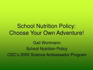 School Nutrition Policy: Choose Your Own Adventure!
