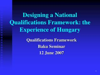 Designing a National Qualifications Framework: the Experience of Hungary
