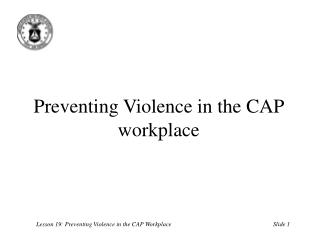Preventing Violence in the CAP workplace