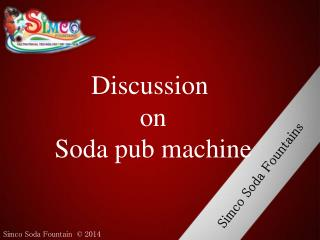 Soda pub machine