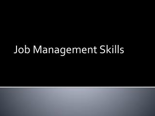 Job Management Skills