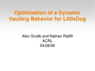 Optimization of a Dynamic Vaulting Behavior for LittleDog