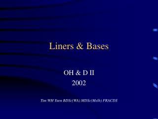 Liners & Bases