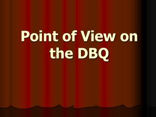 Point of View on the DBQ